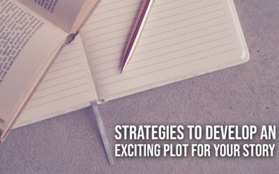 Strategies to Develop an Exciting Plot for Your Story